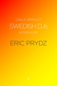 Swedish DJs – Intervjuer: Eric Prydz