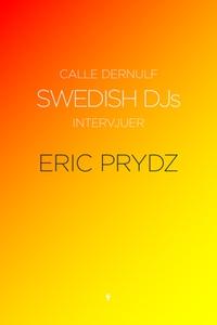 Swedish DJs –Intervjuer: Eric Prydz (e-bok) av