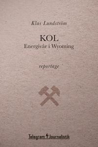 Kol - Energivår i Wyoming (e-bok) av Klas Lunds
