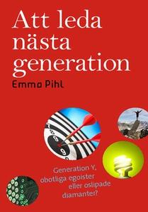 Att leda nästa generation (e-bok) av Emma Pihl