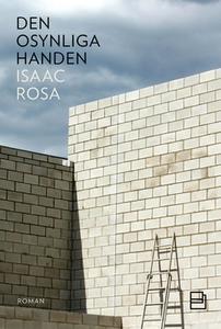 Den osynliga handen (e-bok) av Isaac Rosa