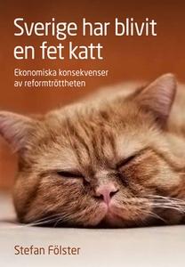 Sverige har blivit en fet katt (e-bok) av Svens