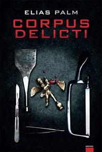 Corpus delicti (e-bok) av Elias Palm