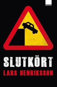 Slutkört (e-bok) av Lars Henriksson