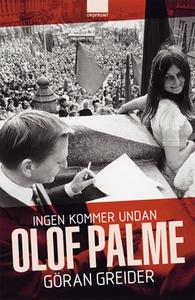 Ingen kommer undan Olof Palme (e-bok) av Göran