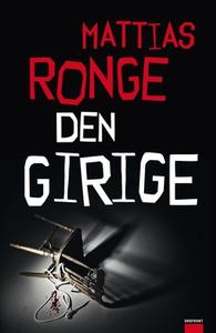 Den girige (e-bok) av Mattias Ronge