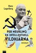 Per Meurling – en intellektuell vildhjärna
