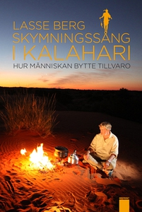 Skymningssång i Kalahari (e-bok) av Lasse Berg