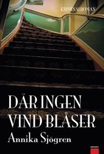 Där ingen vind blåser (e-bok) av Annika Sjögren