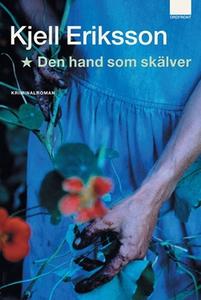 Den hand som skälver (e-bok) av Kjell Eriksson
