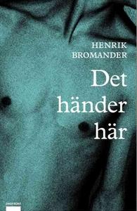 Det händer här (e-bok) av Henrik Bromander