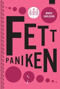 Fettpaniken (e-bok) av Marie Carlsson