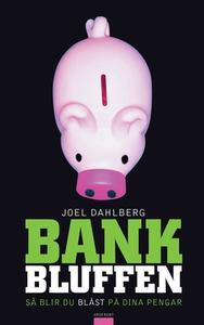 Bankbluffen (e-bok) av Joel Dahlberg