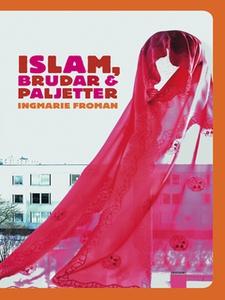 Islam brudar och paljetter (e-bok) av Ingmarie
