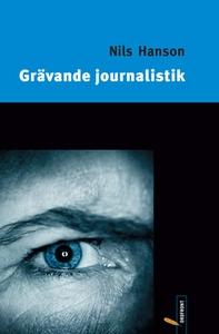 Grävande journalistik (e-bok) av Nils Hanson