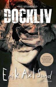 Dockliv (e-bok) av Erik Axl Sund