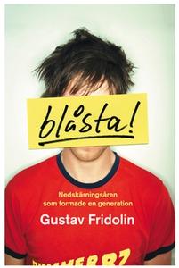 Blåsta (e-bok) av Gustav Fridolin