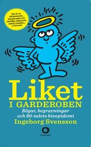 Liket i garderoben (e-bok) av Ingeborg Svensson