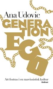 Generation Ego (e-bok) av Ana Udovic