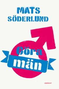 Göra män (e-bok) av Mats Söderlund