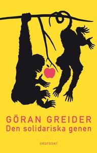 Den solidariska genen (e-bok) av Göran Greider