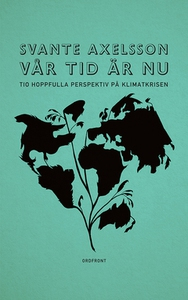 Vår tid är nu (e-bok) av Svante Axelsson