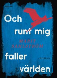 Och runt mig faller världen (e-bok) av Marit Sa