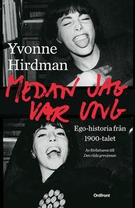 Medan jag var ung (e-bok) av Yvonne Hirdman
