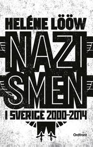 Nazismen i Sverige 2000-2014 (e-bok) av Heléne