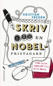 Skriv som en Nobelpristagare (e-bok) av Kristia