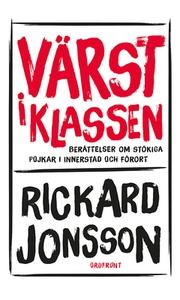 Värst i klassen (e-bok) av Rickard Jonsson