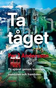 Ta tåget (e-bok) av Per J. Andersson