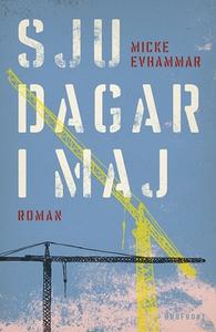 Sju dagar i maj (e-bok) av Micke Evhammar