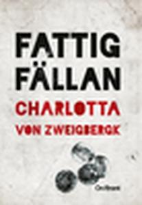 Fattigfällan (e-bok) av Charlotta von Zweigberg