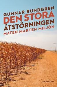 Den stora ätstörningen (e-bok) av Gunnar Rundgr