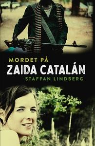Mordet på Zaida Catalán (e-bok) av Staffan Lind