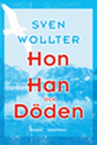 Hon, Han och Döden (e-bok) av Sven Wollter