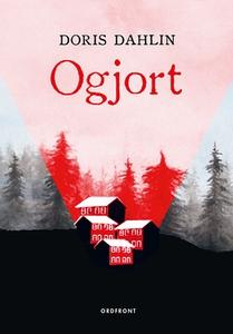 Ogjort (e-bok) av Doris Dahlin
