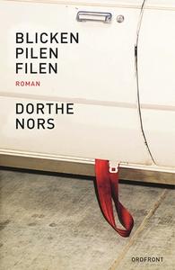 Blicken, pilen, filen (e-bok) av Dorthe Nors