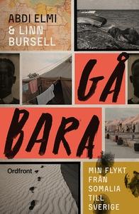 Gå bara (e-bok) av Linn Bursell, Abdi Elmi