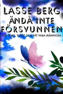 Ändå inte försvunnen (e-bok) av Lasse Berg