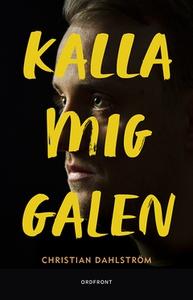 Kalla mig galen (e-bok) av Christian Dahlström