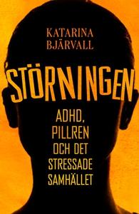 Störningen (e-bok) av Katarina Bjärvall