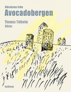 Rösterna från Avocadobergen (e-bok) av Thomas T