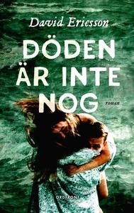Döden är inte nog (e-bok) av David Ericsson