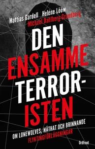 Den ensamme terroristen (e-bok) av Heléne Lööw,