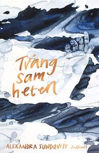 Tvångsamheten (e-bok) av Alexandra Sundqvist