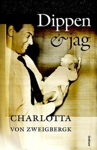 Dippen och jag (e-bok) av Charlotta von Zweigbe