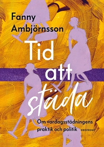 Tid att städa (e-bok) av Fanny Ambjörnsson