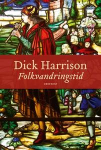 Folkvandringstid (e-bok) av Dick Harrison